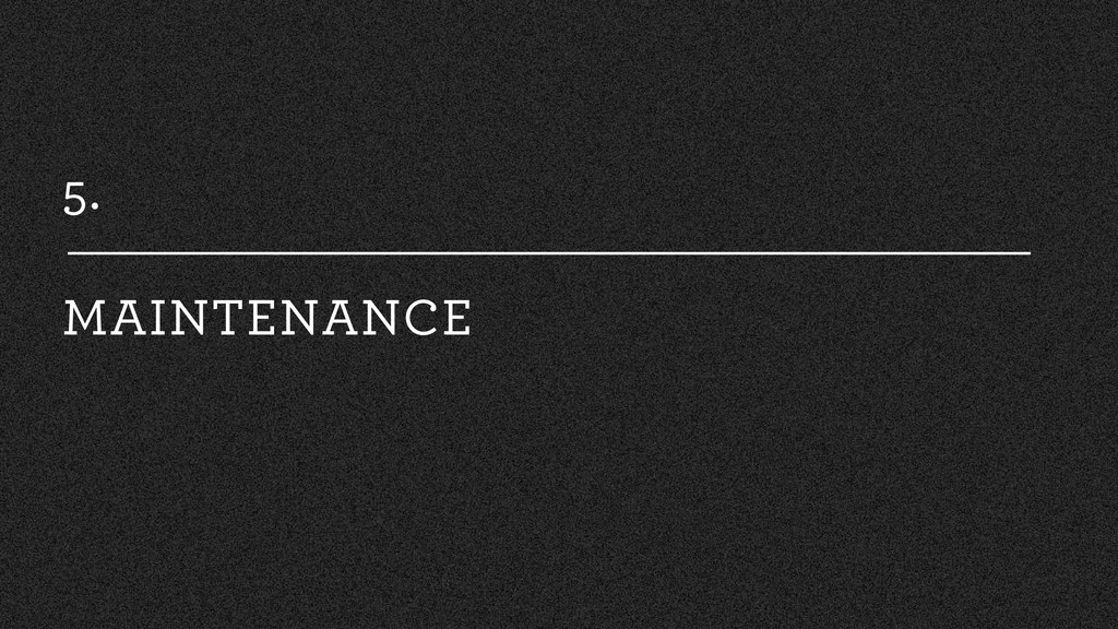 5. MAINTENANCE