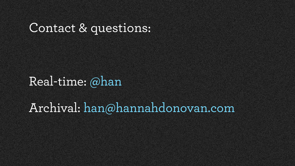 Contact & questions: Real-time: @han Archival: ...