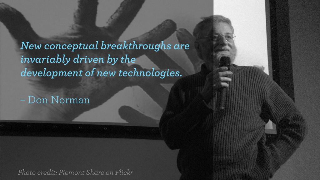 New conceptual breakthroughs are invariably dri...