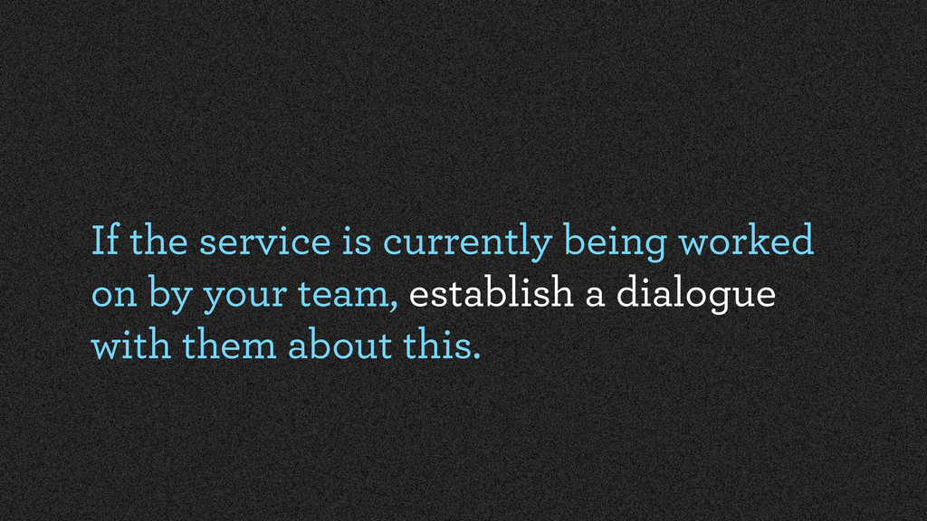 If the service is currently being worked on by ...
