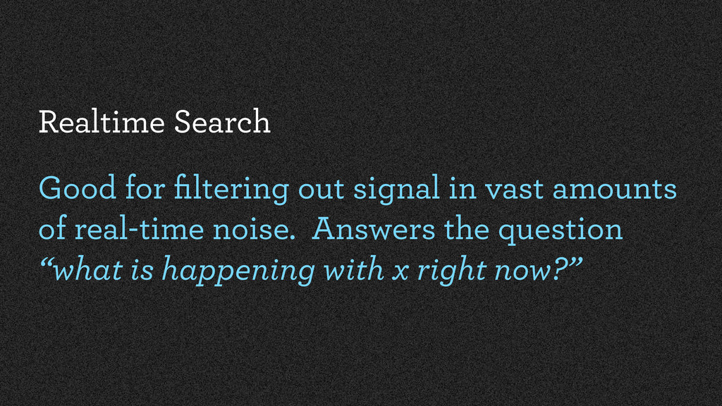 Realtime Search Good for filtering out signal in...