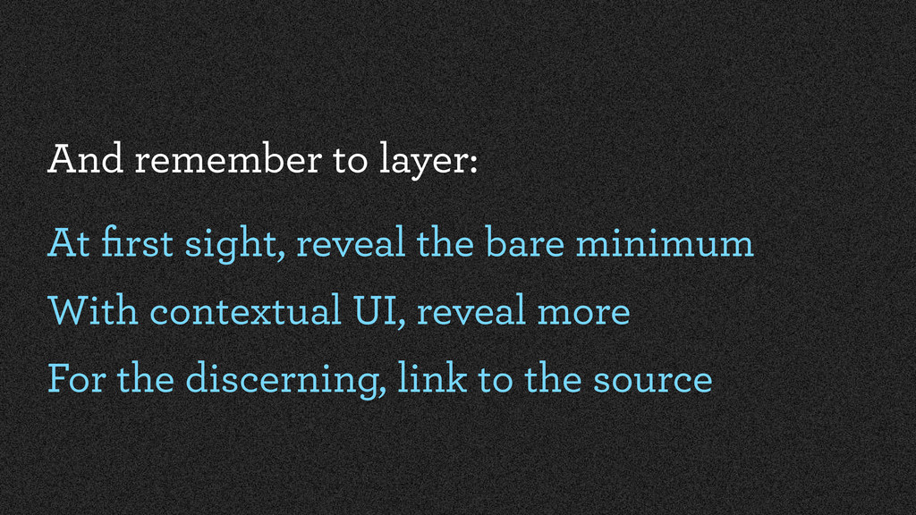 And remember to layer: At first sight, reveal th...
