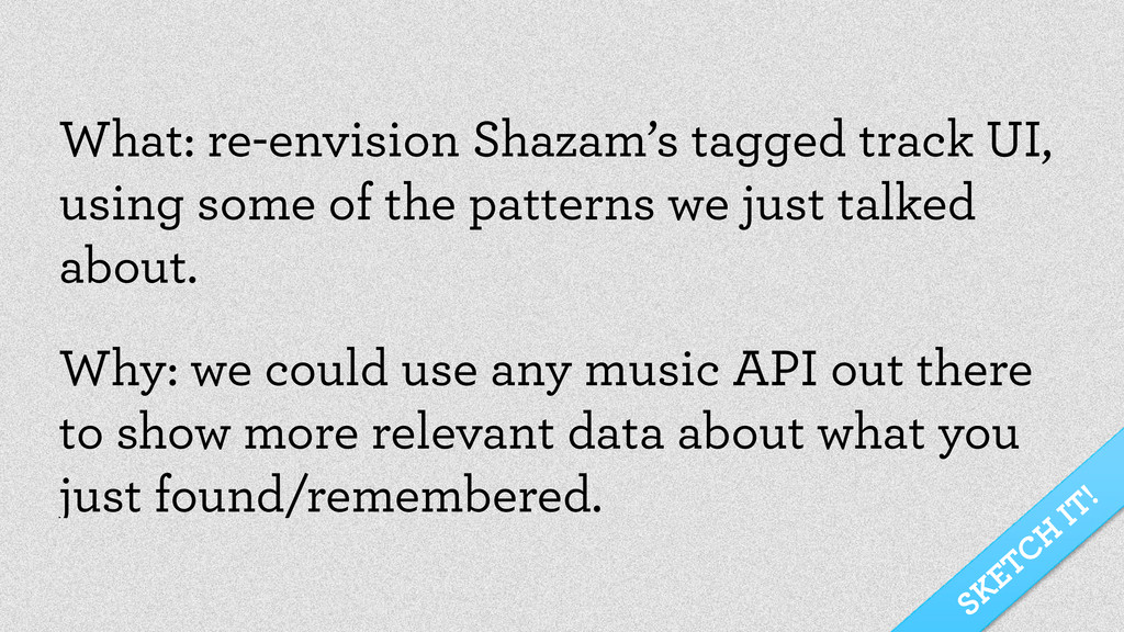 What: re-envision Shazam's tagged track UI, usi...
