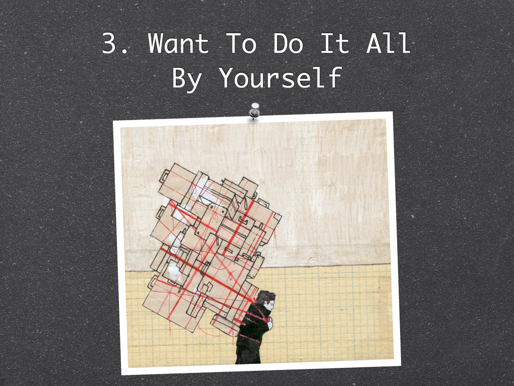 3. Want To Do It All By Yourself