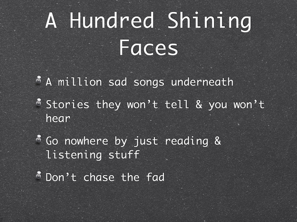 A Hundred Shining Faces A million sad songs und...