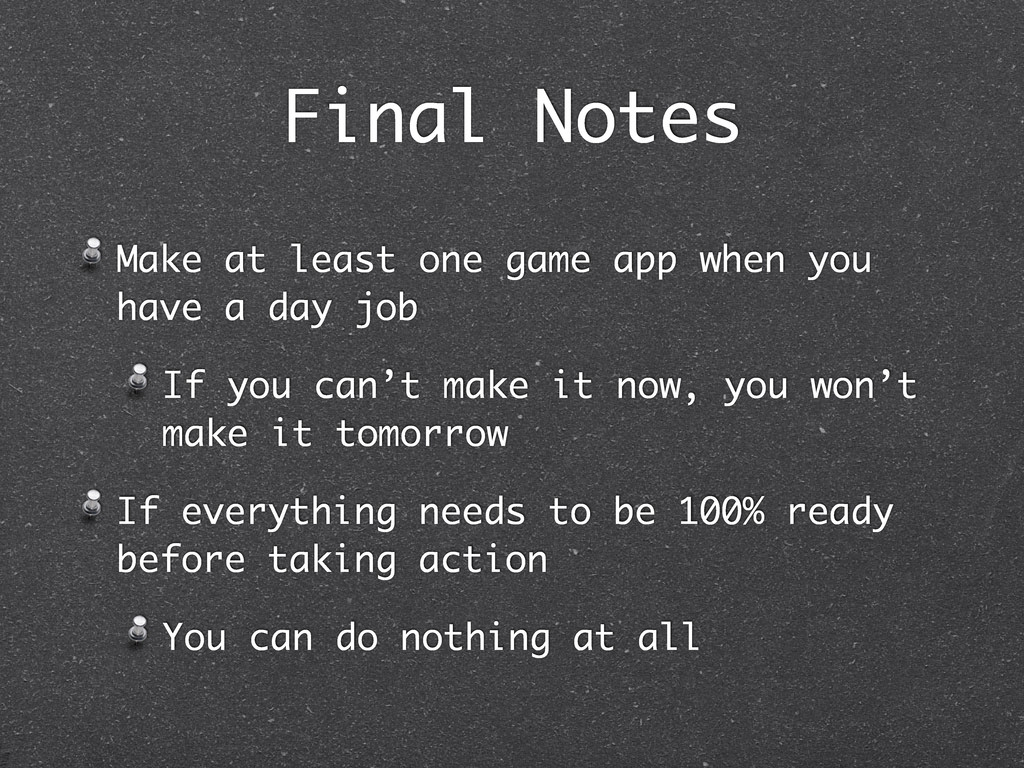 Final Notes Make at least one game app when you...