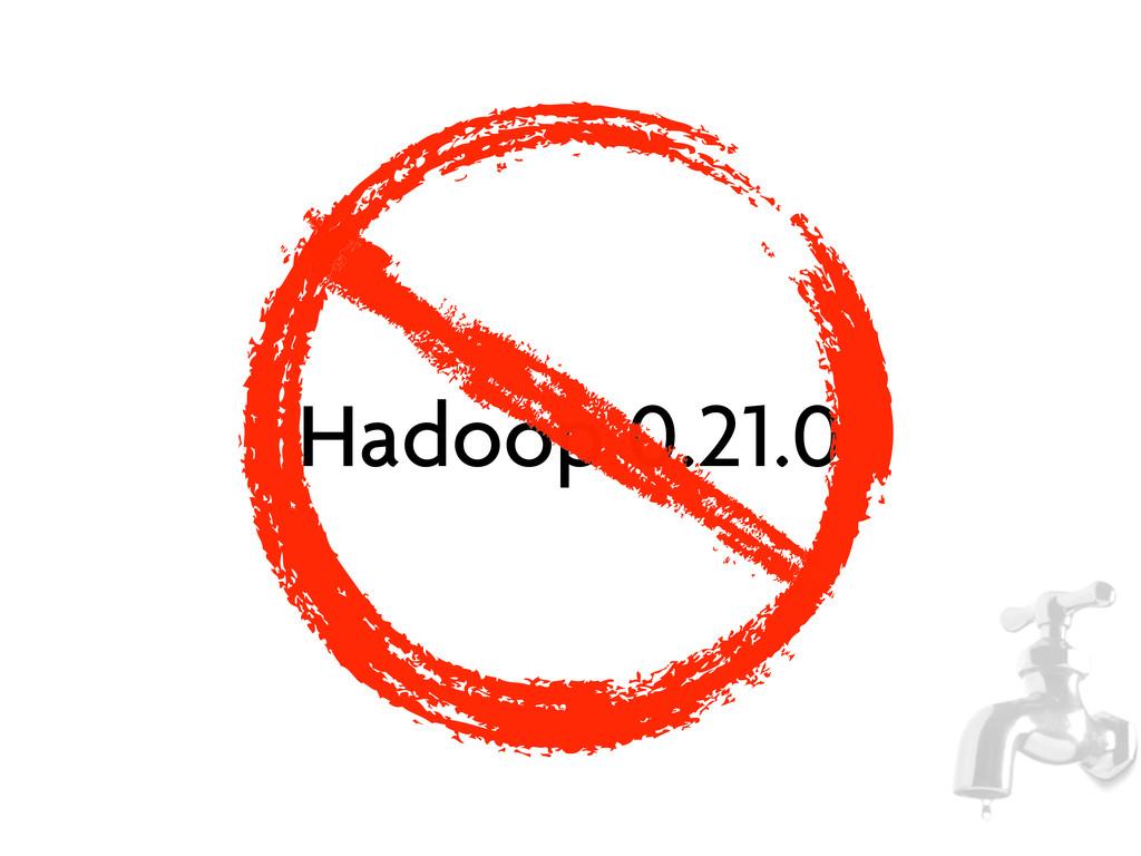 Hadoop 0.21.0