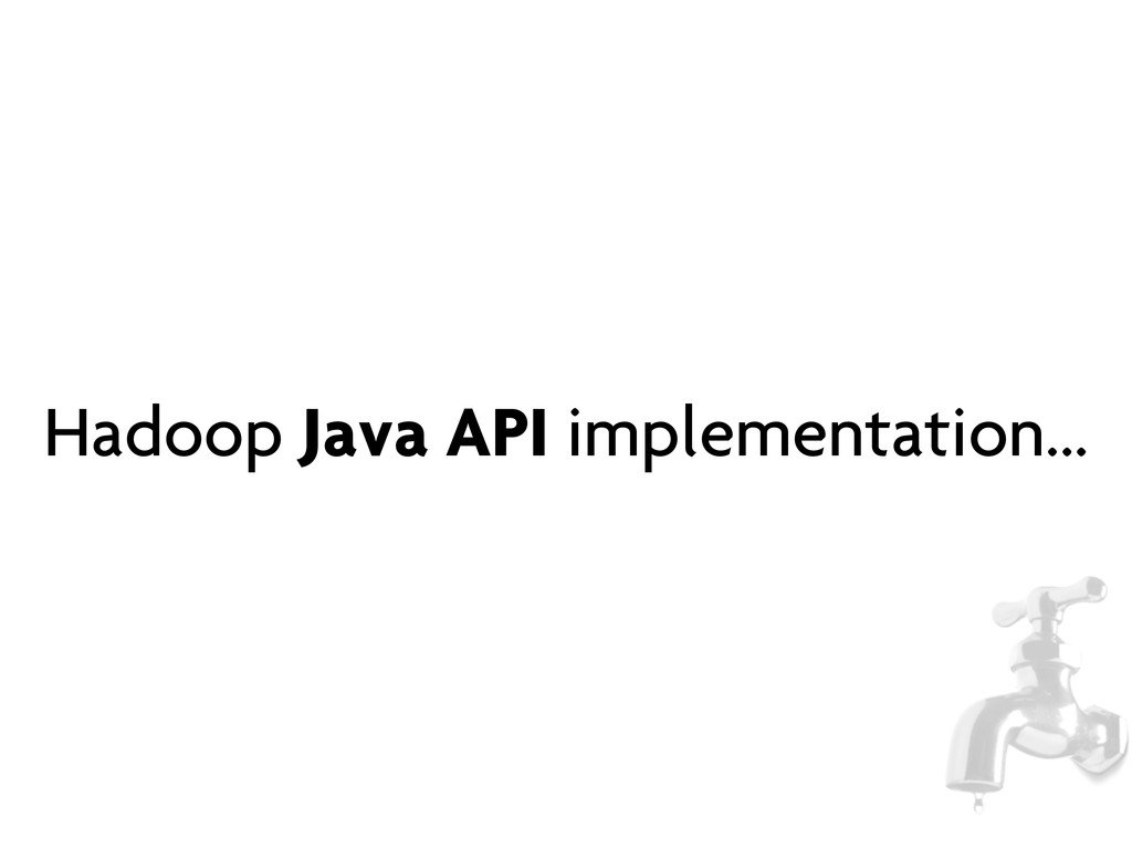 Hadoop Java API implementation...
