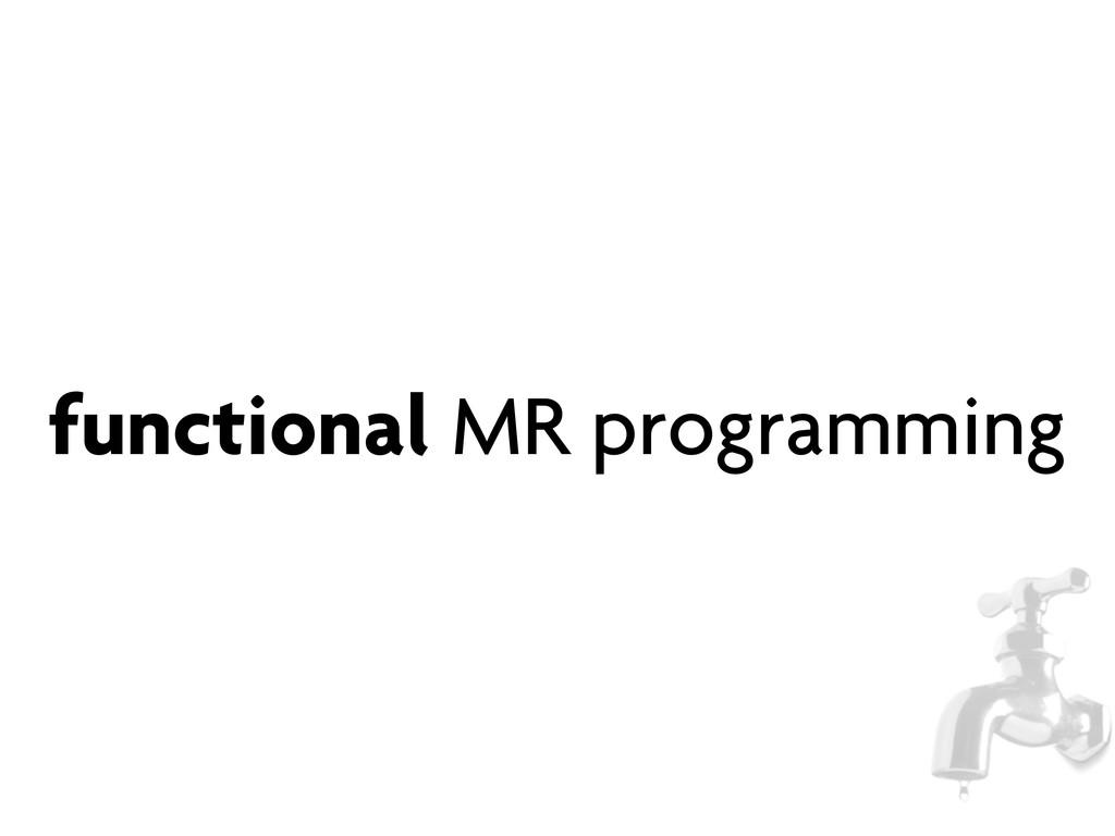 functional MR programming