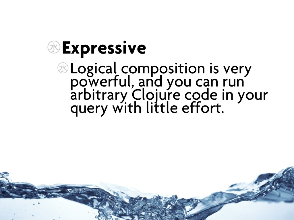 ㊌Expressive ㊌Logical composition is very powerf...