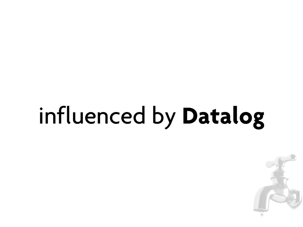influenced by Datalog