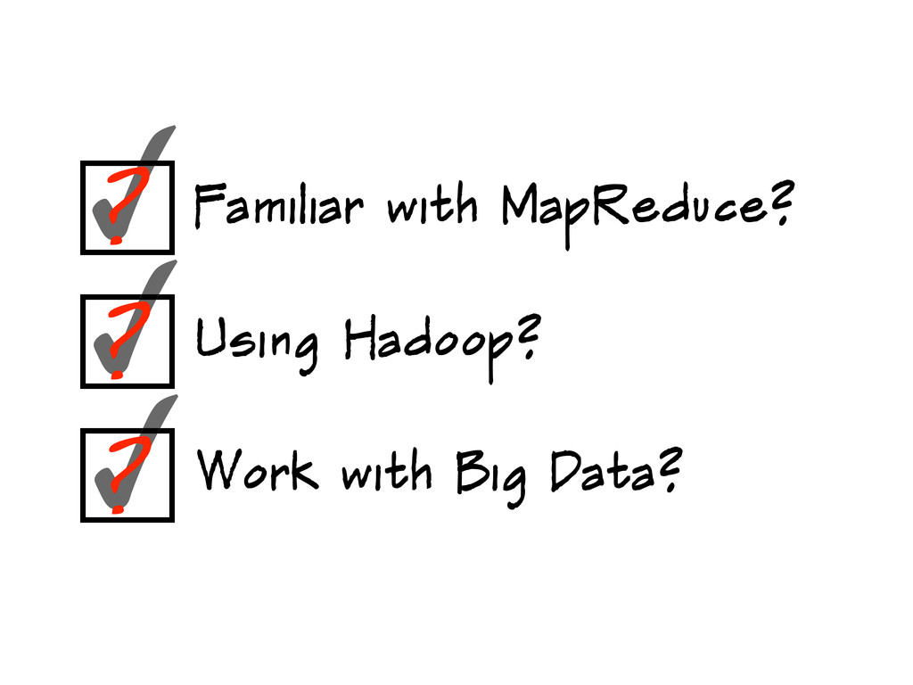 ✓ Using Hadoop? Work with Big Data? Familiar wi...