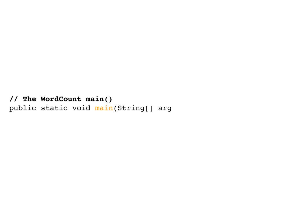 // The WordCount main() public static void main...