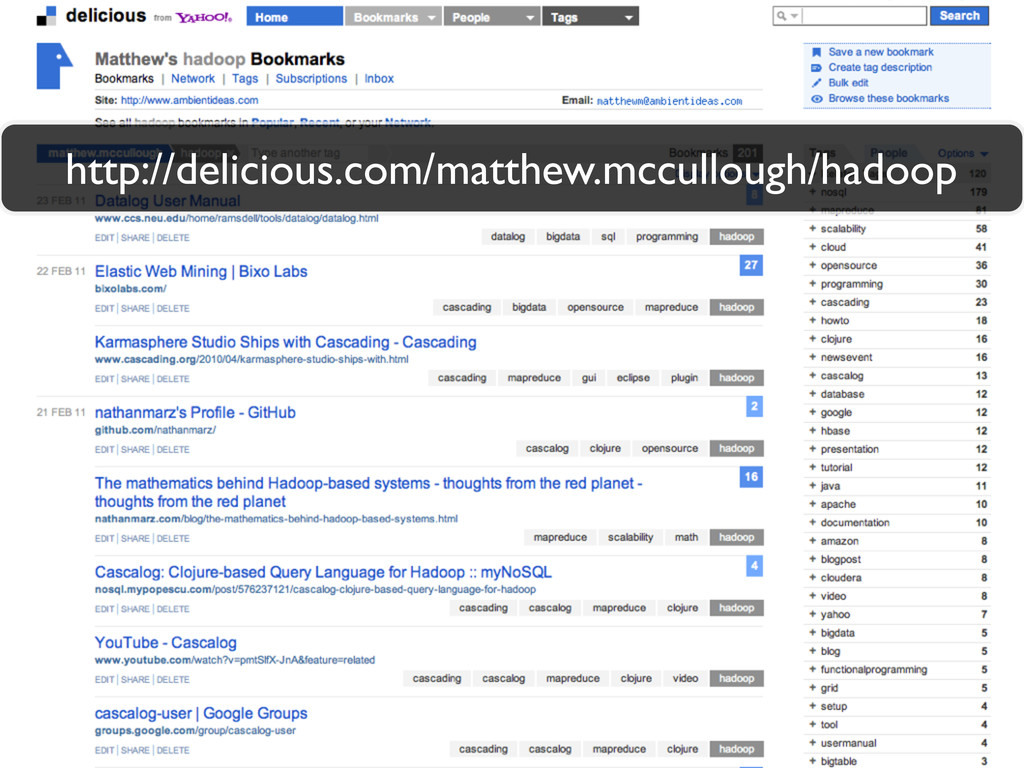 http://delicious.com/matthew.mccullough/hadoop