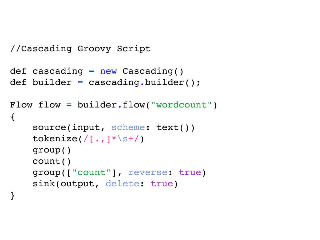 //Cascading Groovy Script def cascading = new C...