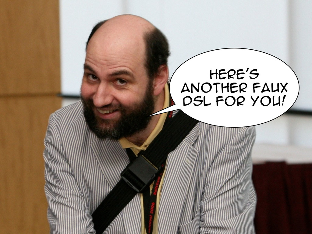Here's another faux DSL for you!