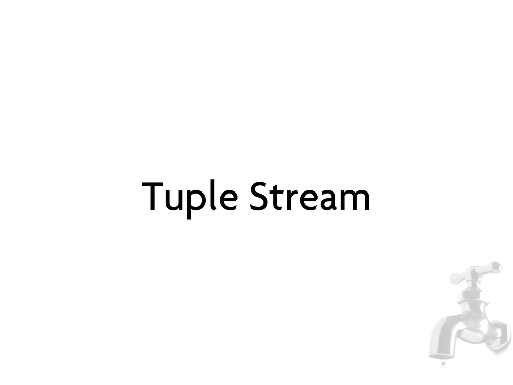 Tuple Stream