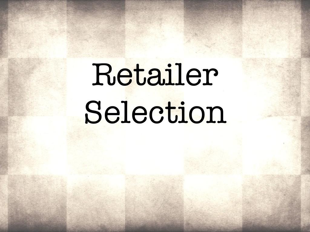 Retailer Selection