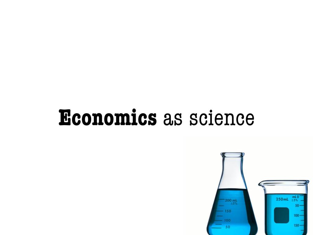 Economics as science
