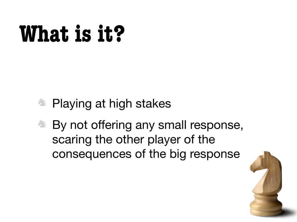 What is it?  Playing at high stakes  By not o...