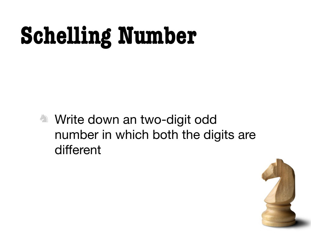Schelling Number  Write down an two-digit odd ...