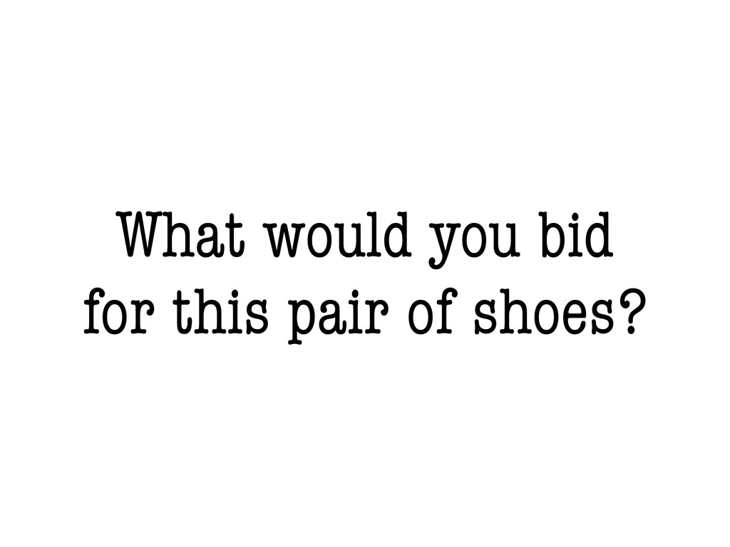 What would you bid for this pair of shoes?
