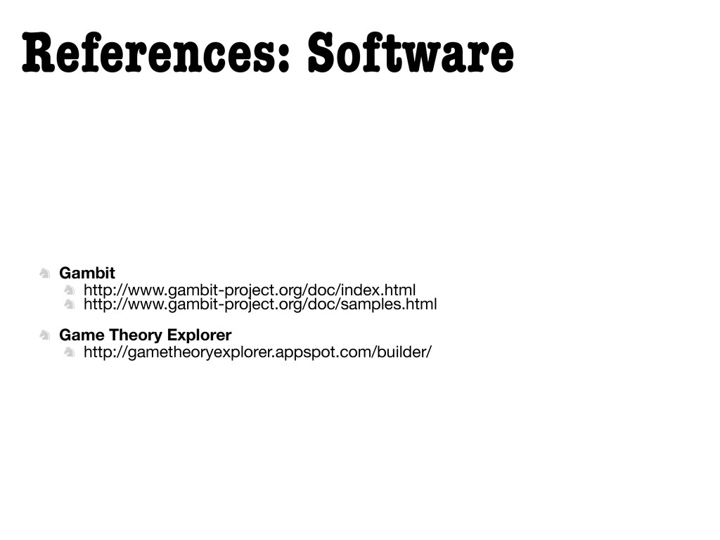 References: Software  Gambit  http://www.gamb...
