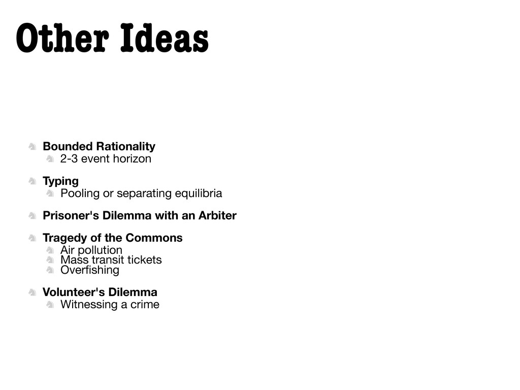 Other Ideas  Bounded Rationality  2-3 event h...