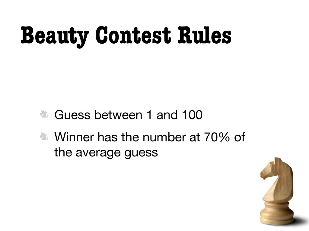 Beauty Contest Rules  Guess between 1 and 100 ...