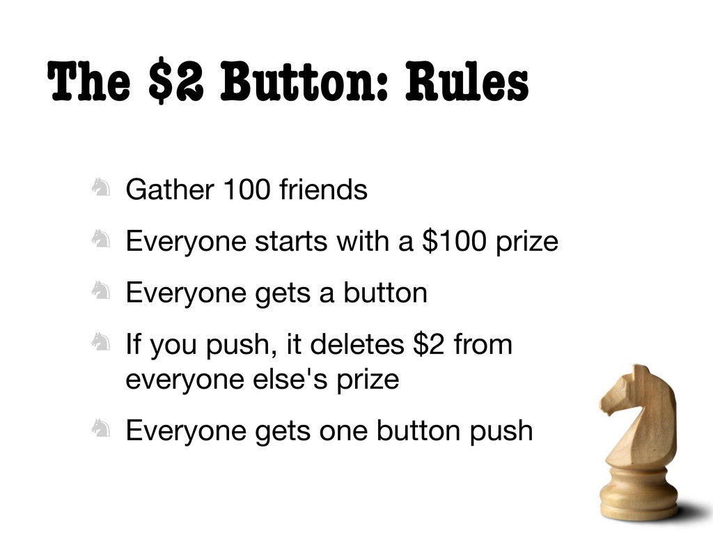 The $2 Button: Rules  Gather 100 friends  Eve...
