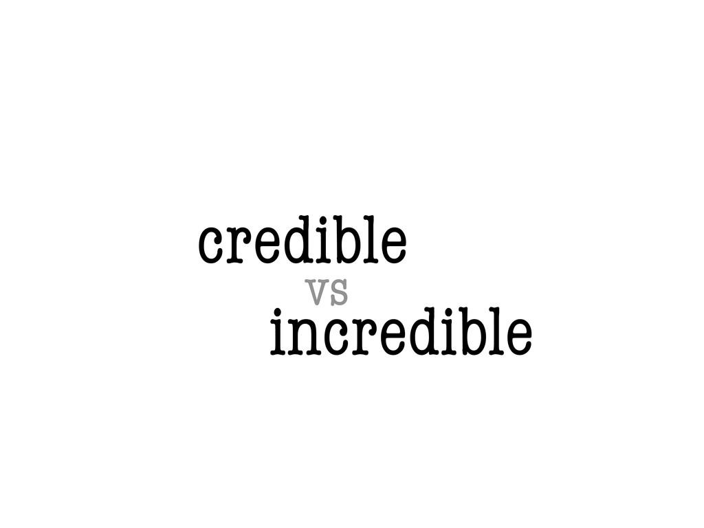 credible incredible vs