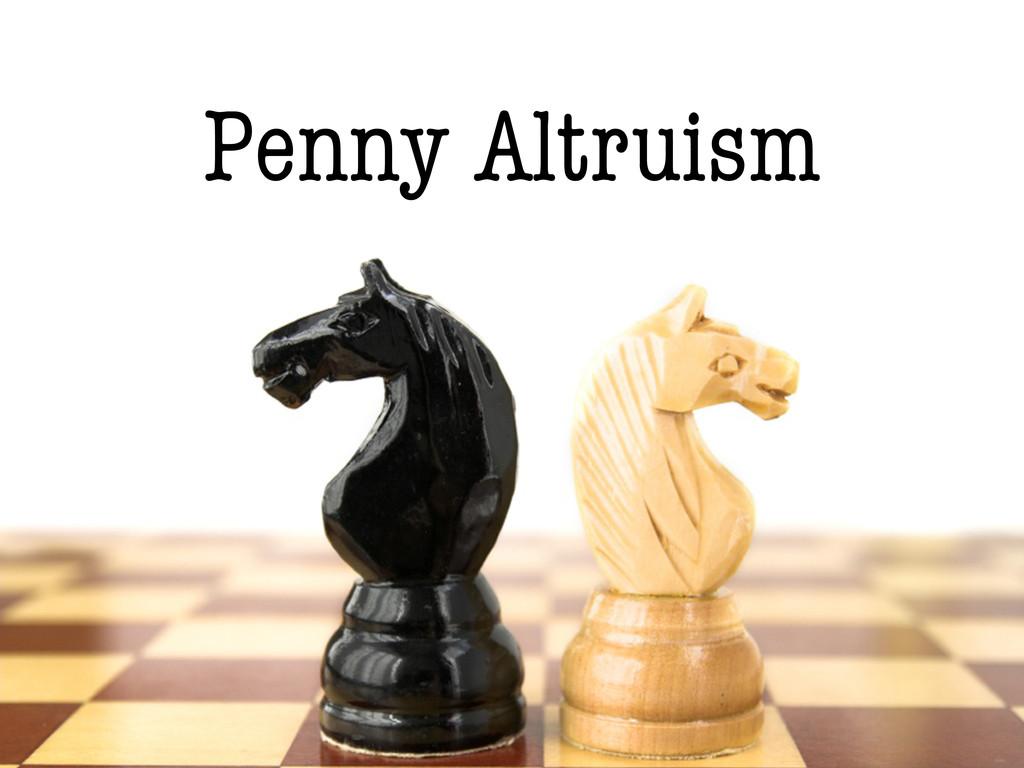 Penny Altruism