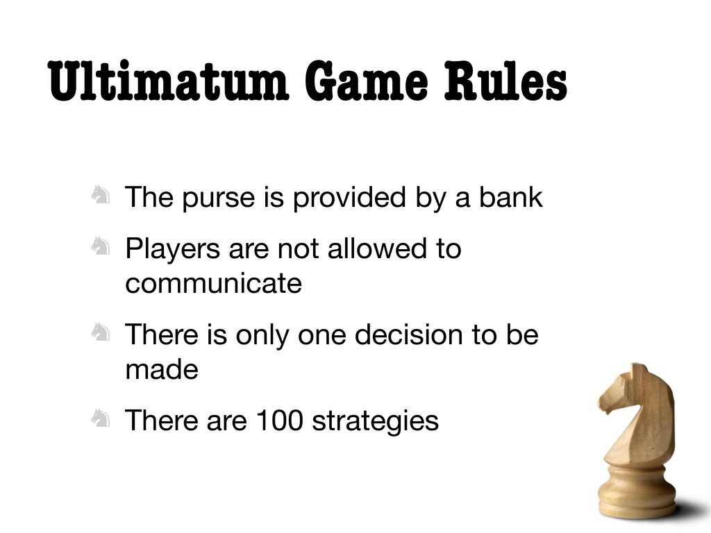 Ultimatum Game Rules  The purse is provided by...