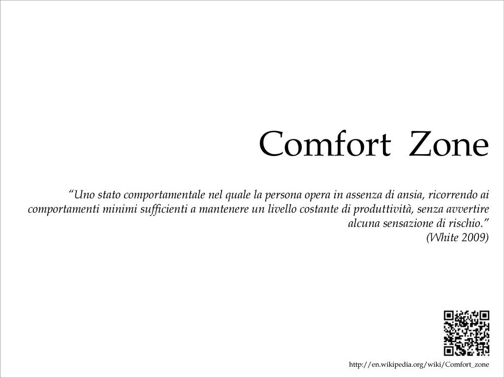 """Comfort Zone """"Uno stato comportamentale nel qua..."""