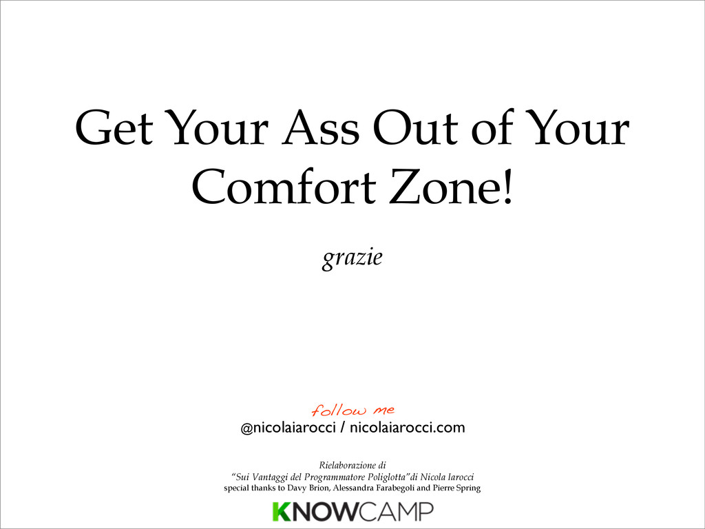 Get Your Ass Out of Your Comfort Zone! grazie @...