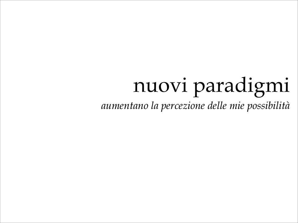 nuovi paradigmi aumentano la percezione delle m...