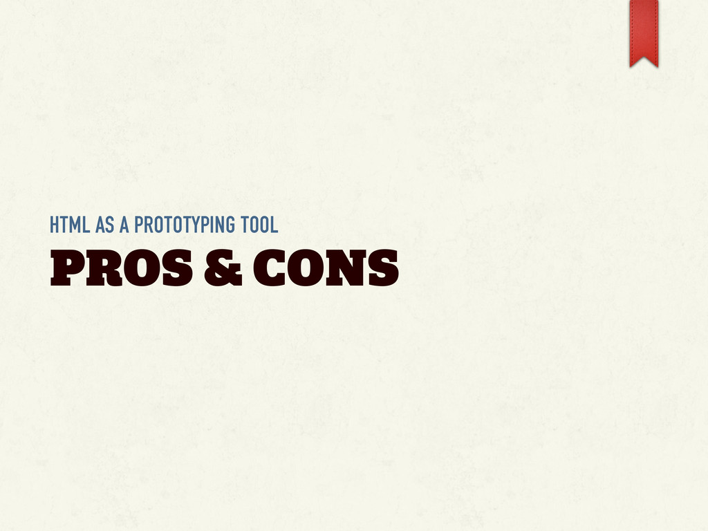 HTML AS A PROTOTYPING TOOL PROS & CONS