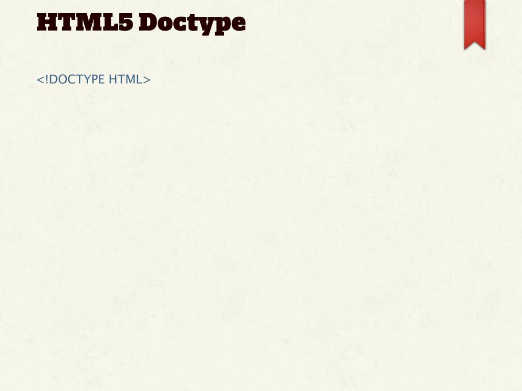 HTML5 Doctype <!DOCTYPE HTML>