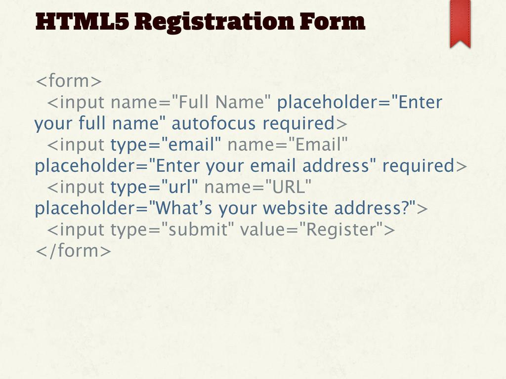 """HTML5 Registration Form <form> <input name=""""Ful..."""