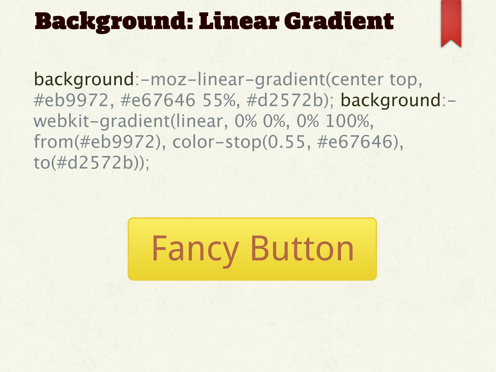 Background: Linear Gradient background:-moz-lin...