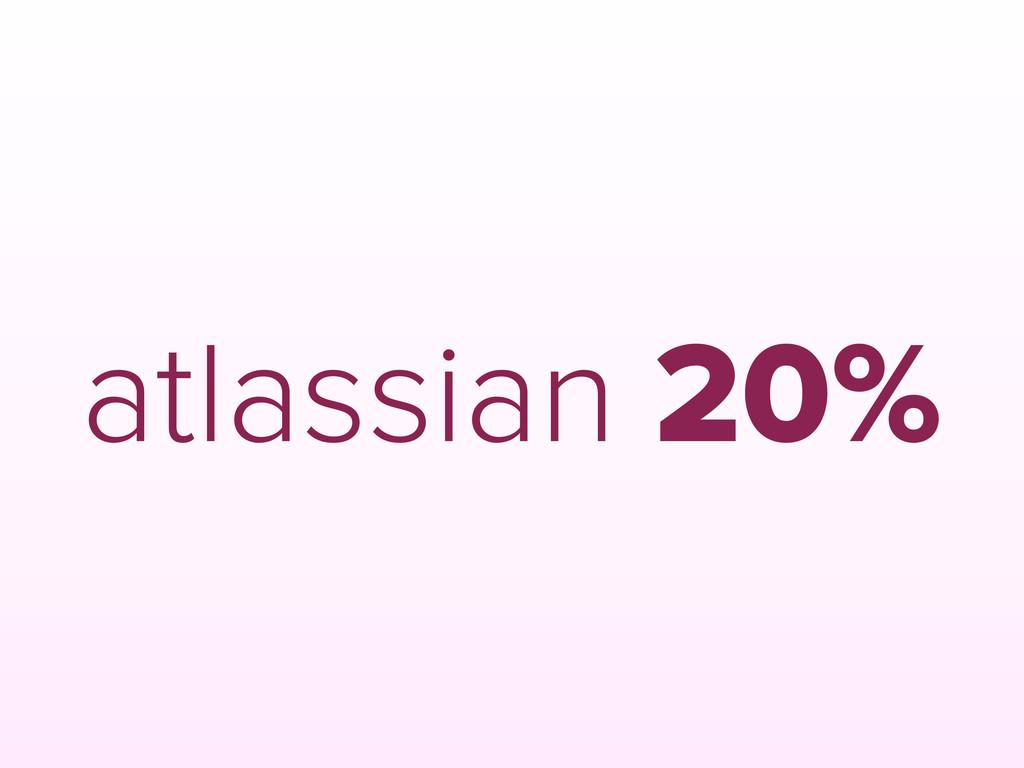 atlassian 20%