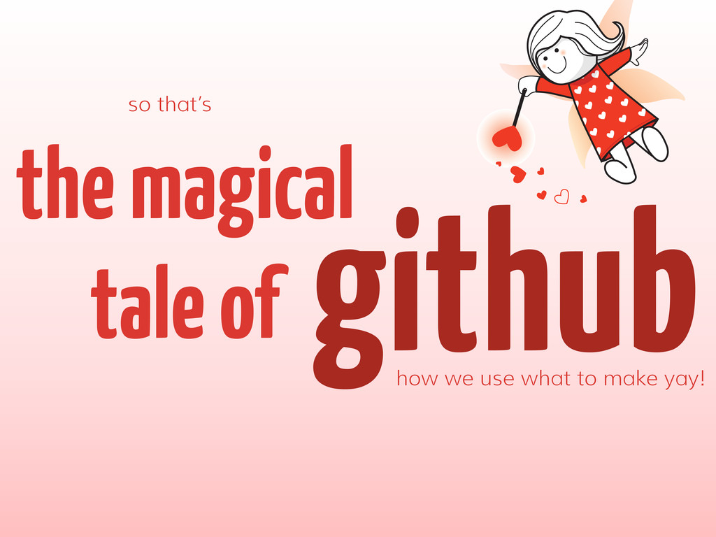 github the magical tale of how we use what to m...