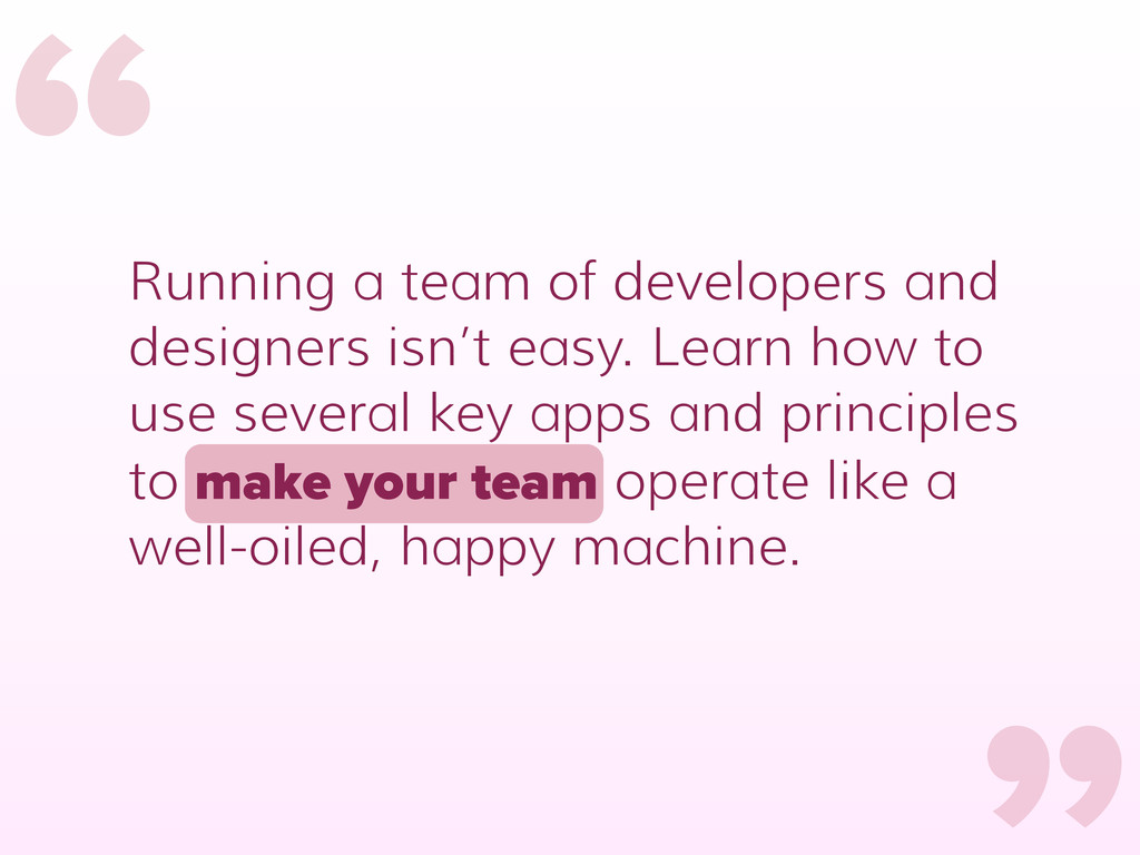 Running a team of developers and designers isn'...