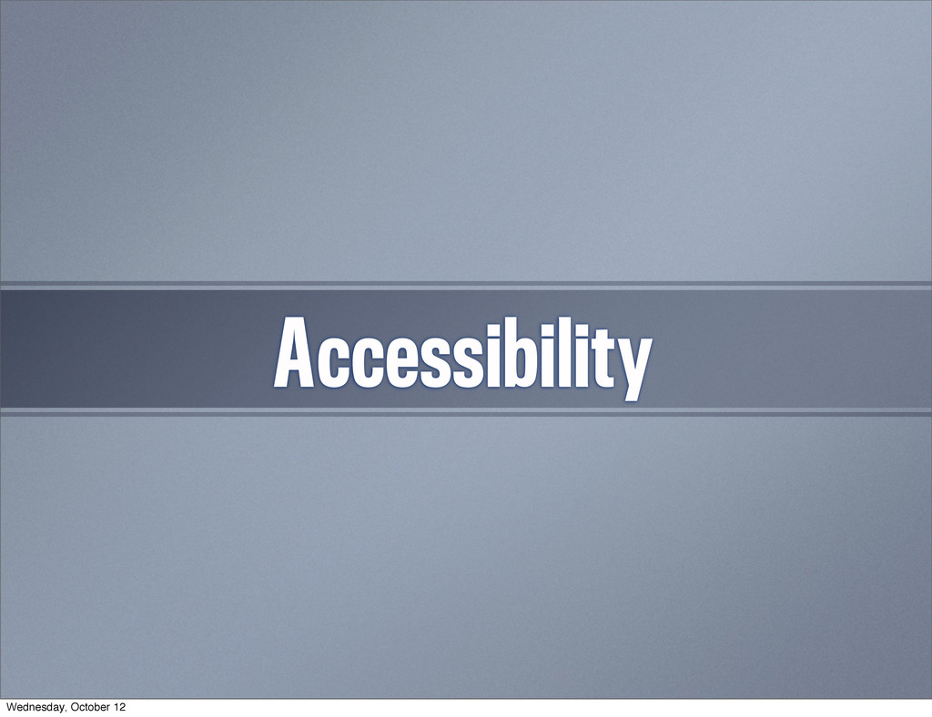 Accessibility 11 Wednesday, October 12
