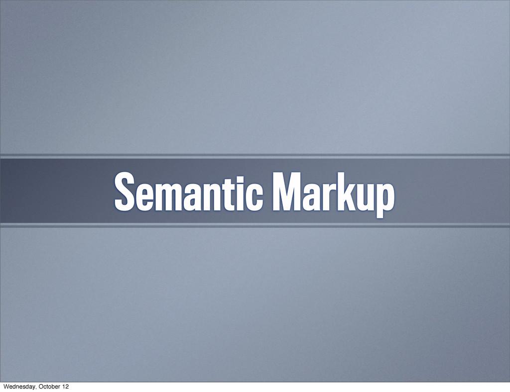 Semantic Markup Wednesday, October 12