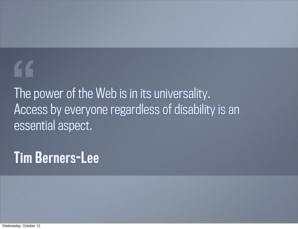 The power of the Web is in its universality. Ac...