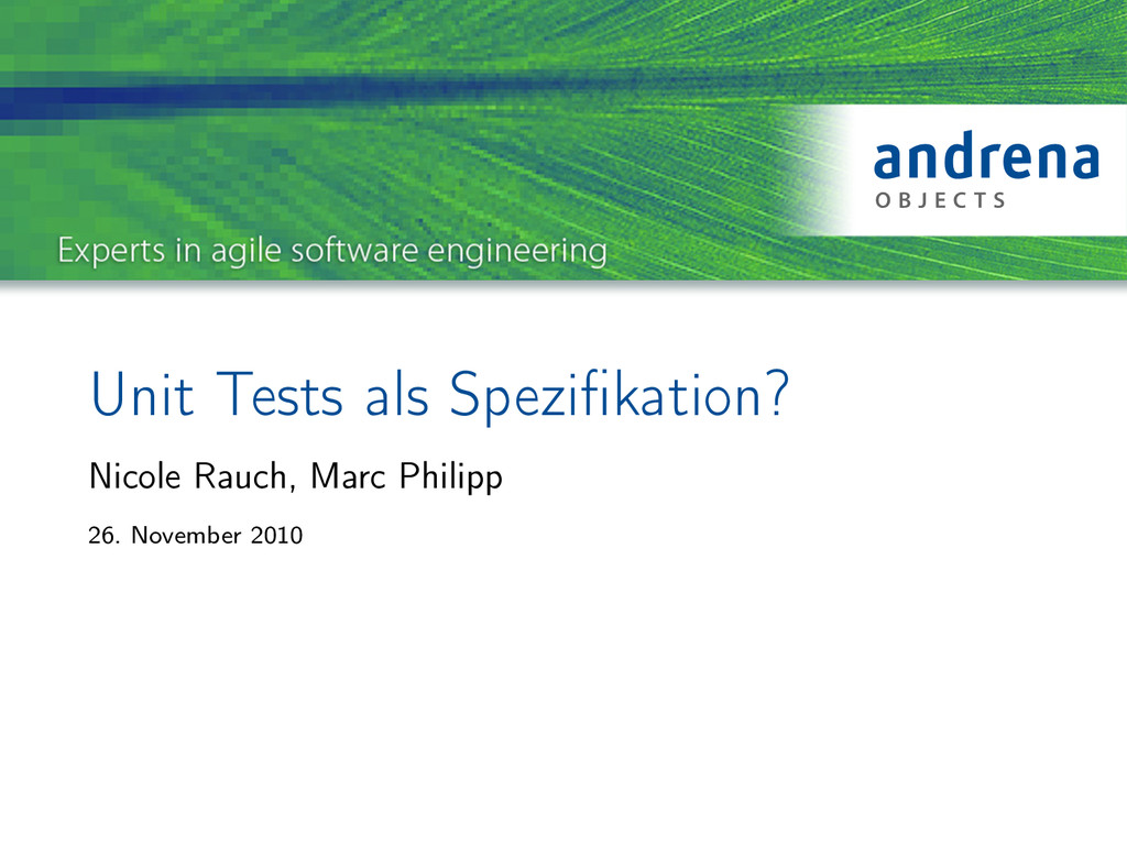 Unit Tests als Spezifikation? Nicole Rauch, Marc...