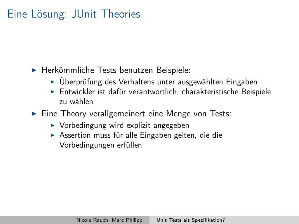 Eine Lösung: JUnit Theories Herkömmliche Tests ...