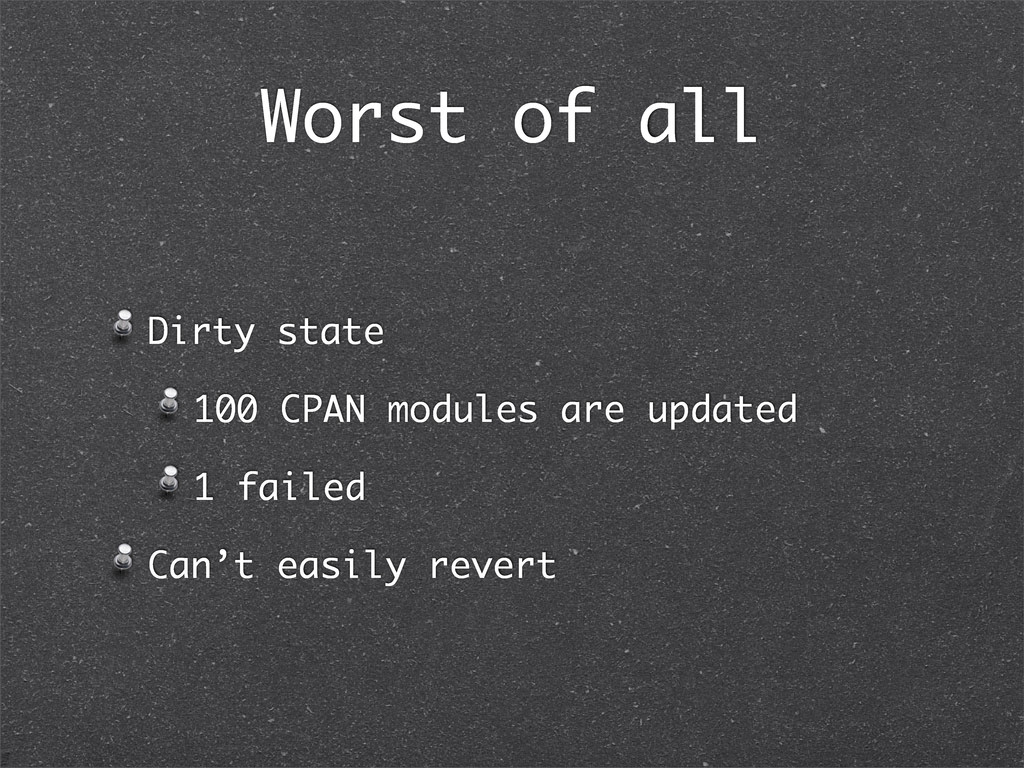 Worst of all Dirty state 100 CPAN modules are u...