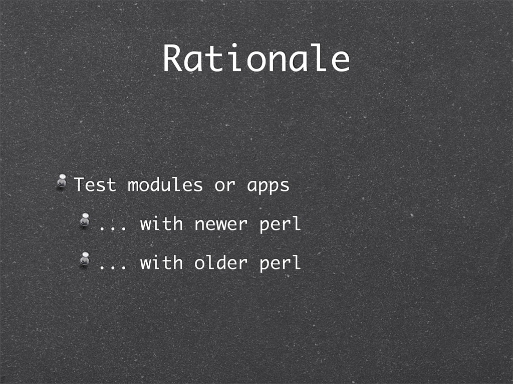 Rationale Test modules or apps ... with newer p...
